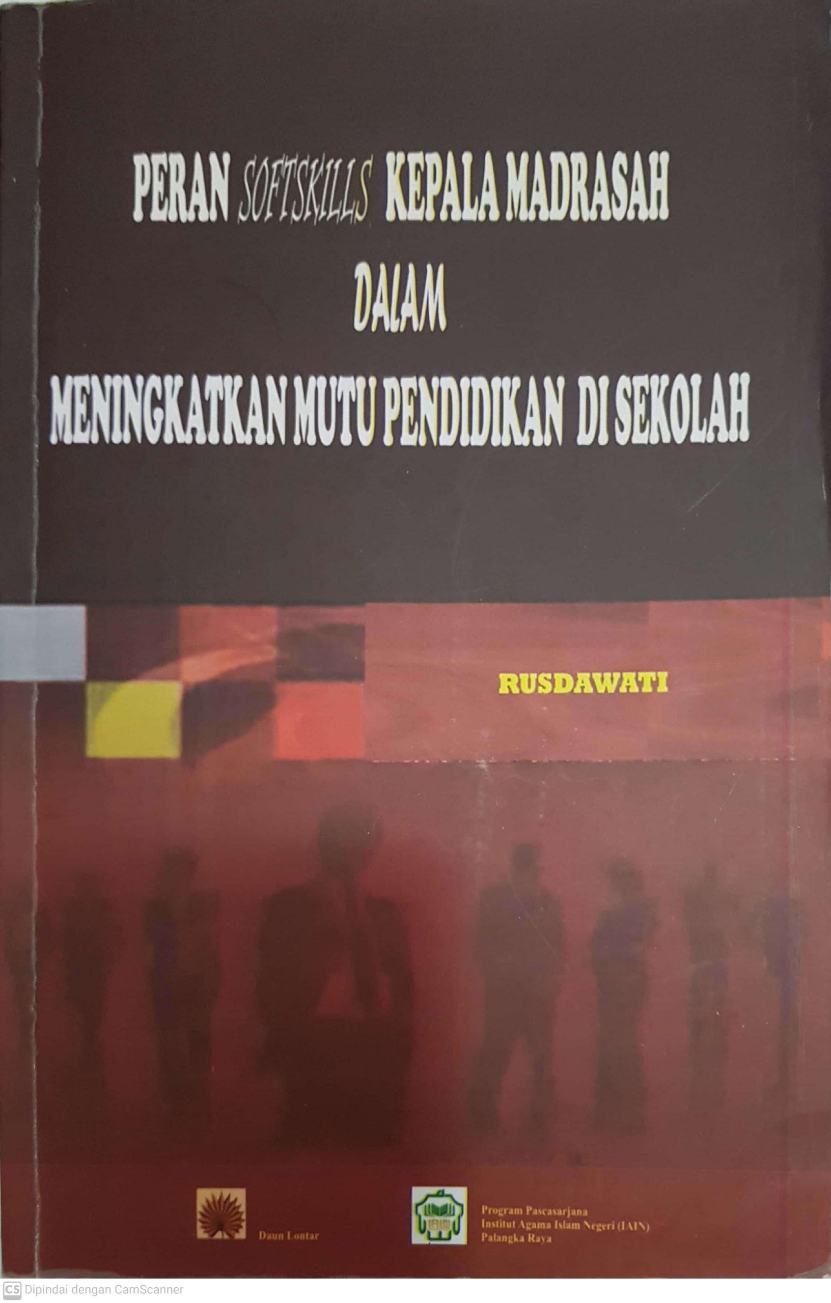 """Buku """"Peran Softskills Kepala Madrasah dalam Meningkatkan Mutu Pendidikan di Sekolah"""""""