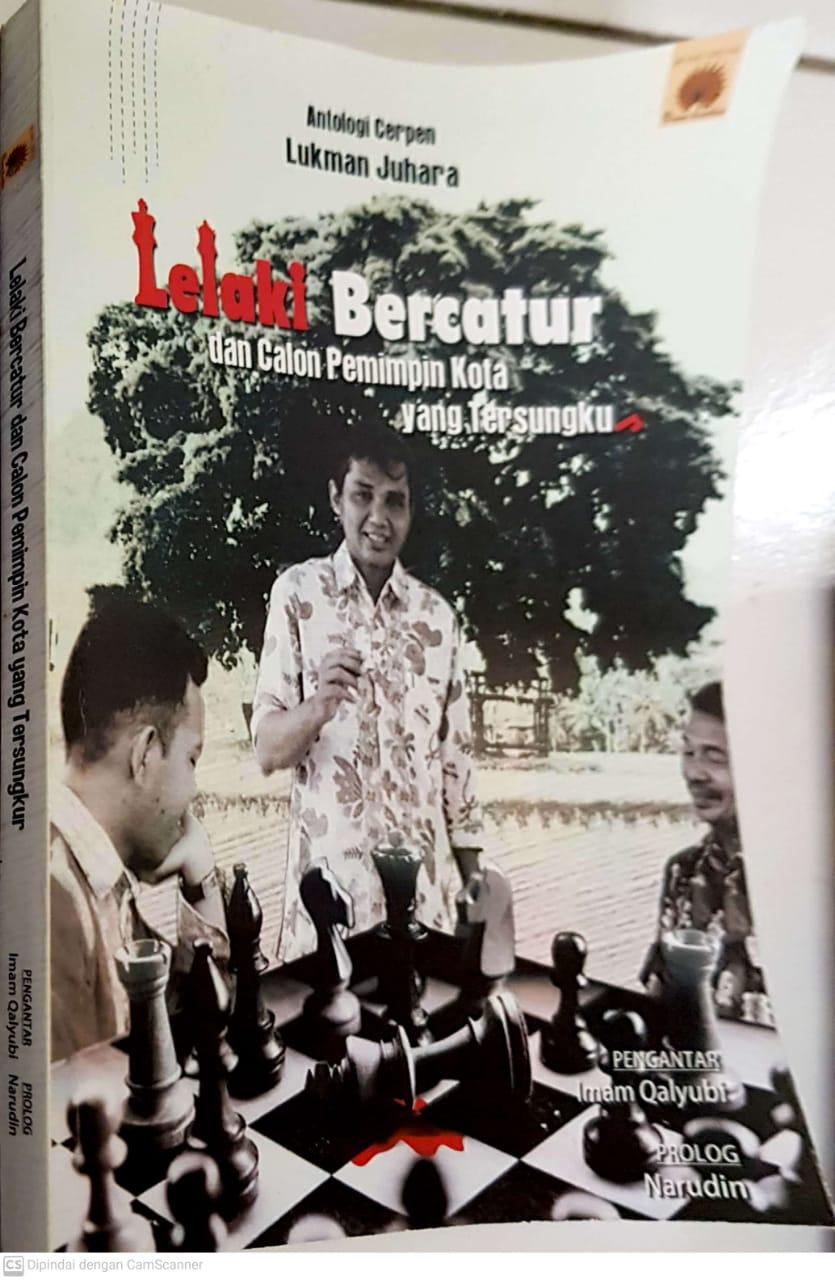 """Buku """"Lelaki Bercatur dan Calon Pemimpin Kota yang Tersungkur"""""""